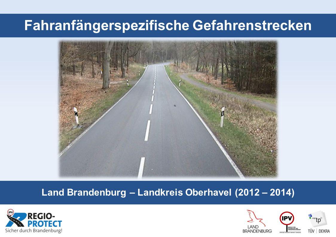 Seite 1 Fahranfängerspezifische Gefahrenstrecken Land Brandenburg – Landkreis Oberhavel (2012 – 2014)