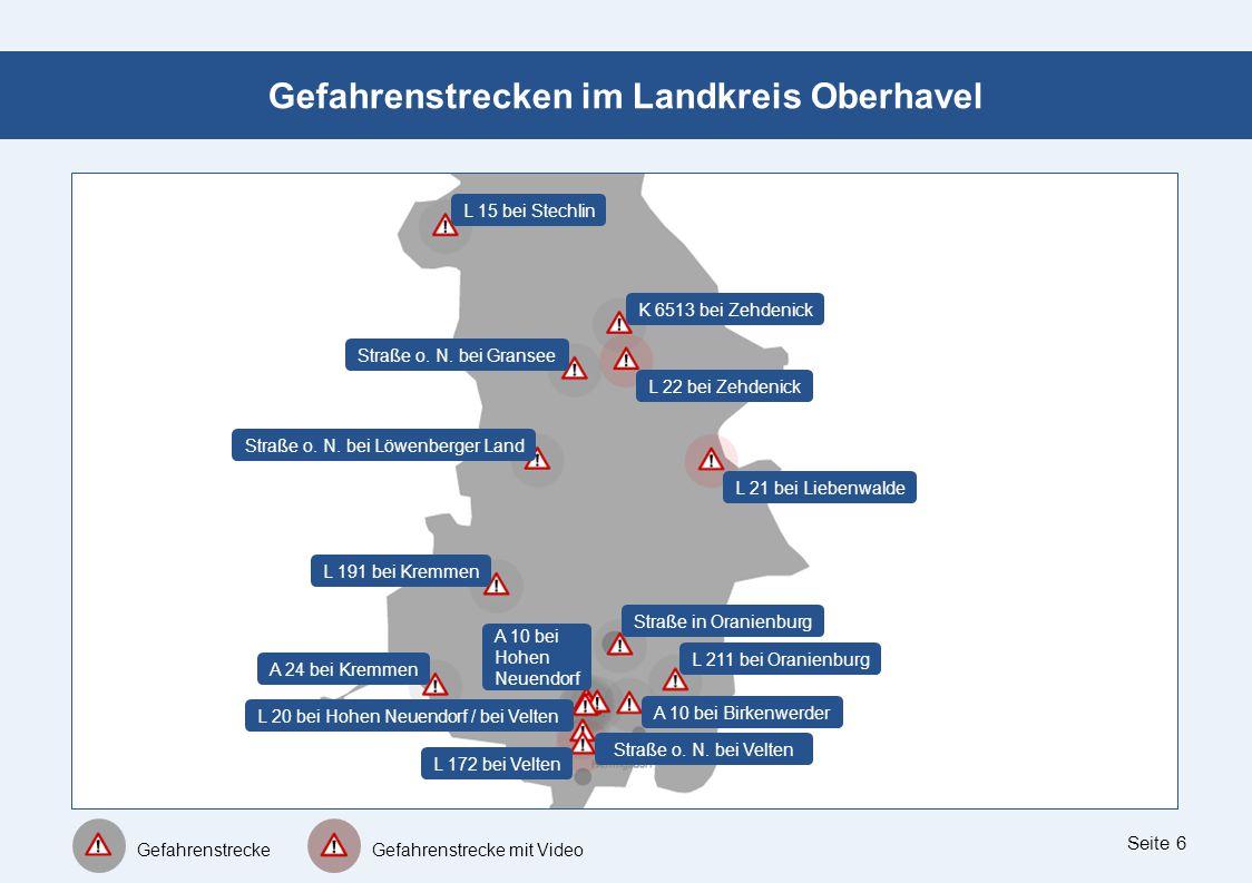 Seite 6 Gefahrenstrecken im Landkreis Oberhavel L 15 bei Stechlin Gefahrenstrecke Gefahrenstrecke mit Video K 6513 bei Zehdenick L 22 bei Zehdenick Straße o.