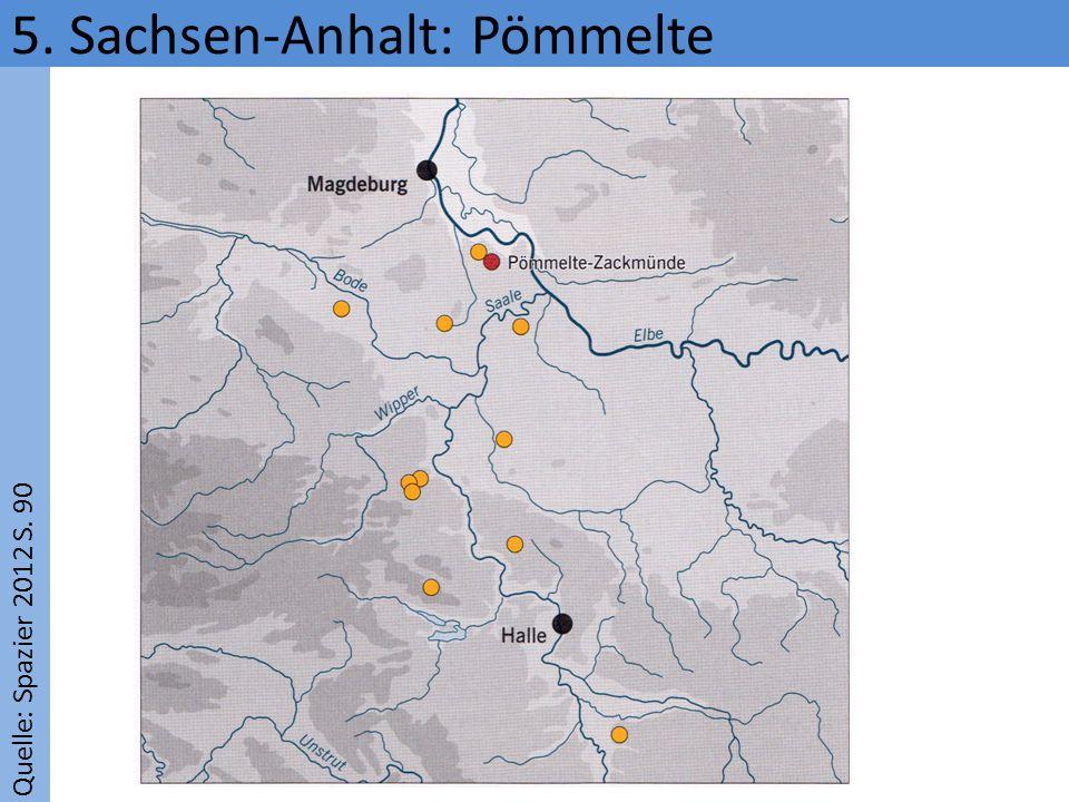 Quelle: Spazier 2012 S. 90 5. Sachsen-Anhalt: Pömmelte