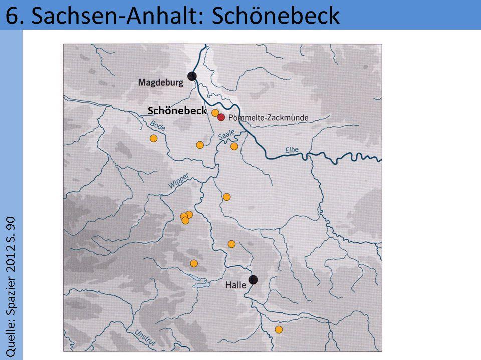 Quelle: Spazier 2012 S. 90 6. Sachsen-Anhalt: Schönebeck Schönebeck