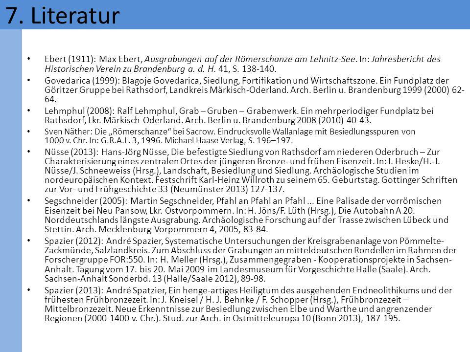 Ebert (1911): Max Ebert, Ausgrabungen auf der Römerschanze am Lehnitz-See. In: Jahresbericht des Historischen Verein zu Brandenburg a. d. H. 41, S. 13