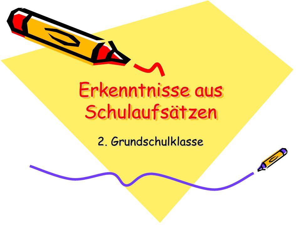 Erkenntnisse aus Schulaufsätzen 2. Grundschulklasse