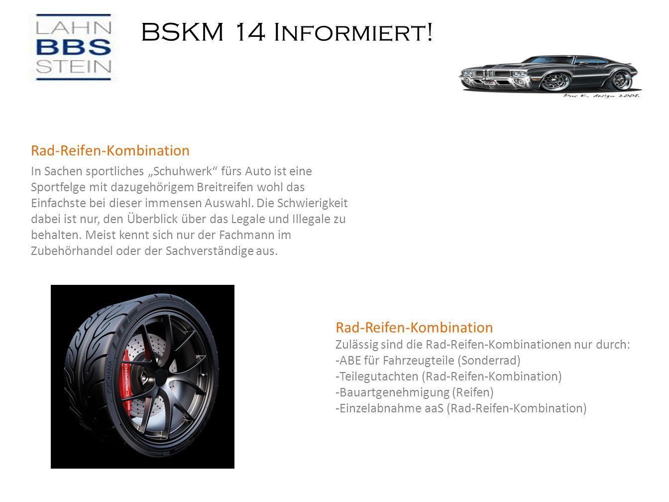 """BSKM 14 Informiert! Bremsflüssigkeit Rad-Reifen-Kombination In Sachen sportliches """"Schuhwerk"""" fürs Auto ist eine Sportfelge mit dazugehörigem Breitrei"""