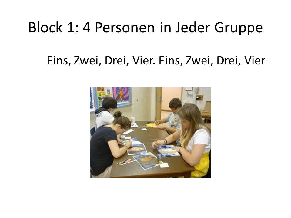 Block 1: 4 Personen in Jeder Gruppe Eins, Zwei, Drei, Vier. Eins, Zwei, Drei, Vier