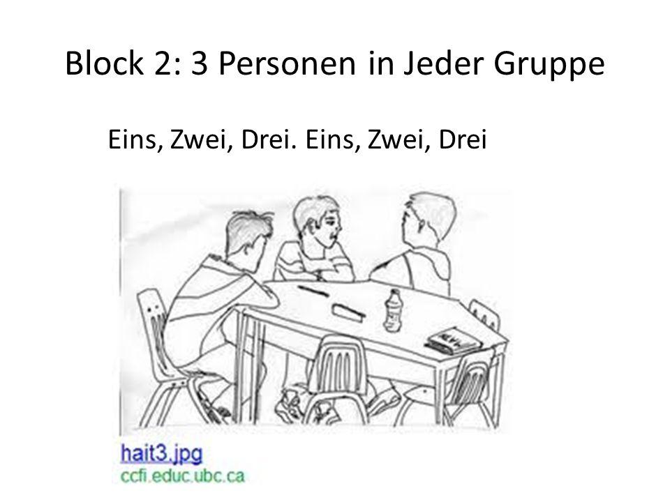 Block 2: 3 Personen in Jeder Gruppe Eins, Zwei, Drei. Eins, Zwei, Drei