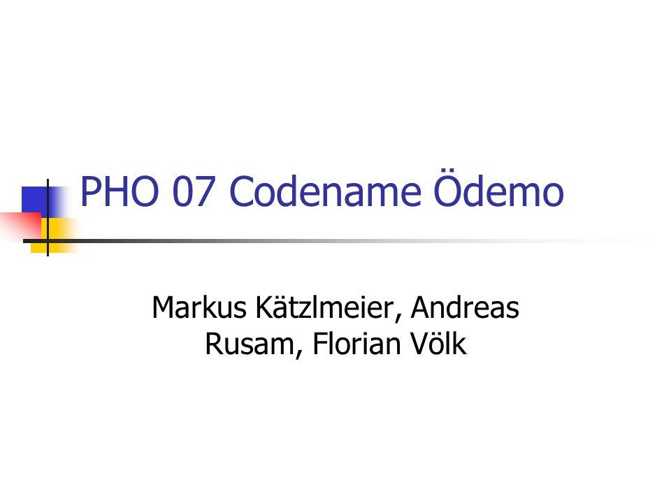 PHO 07 Codename Ödemo Markus Kätzlmeier, Andreas Rusam, Florian Völk