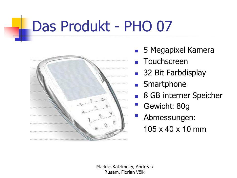 Markus Kätzlmeier, Andreas Rusam, Florian Völk Das Produkt - PHO 07 5 Megapixel Kamera Touchscreen 32 Bit Farbdisplay Smartphone 8 GB interner Speiche