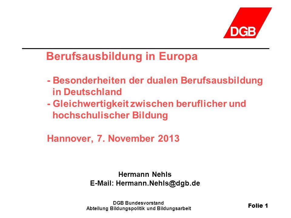 Folie 1 DGB Bundesvorstand Abteilung Bildungspolitik und Bildungsarbeit Berufsausbildung in Europa - Besonderheiten der dualen Berufsausbildung in Deu
