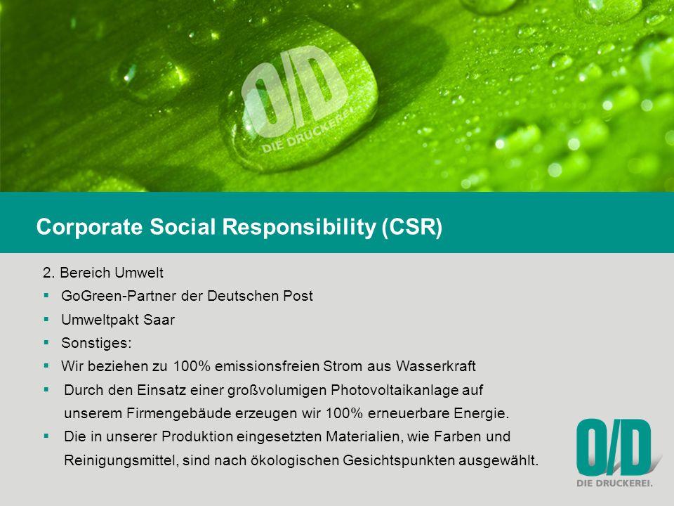 2. Bereich Umwelt  GoGreen-Partner der Deutschen Post  Umweltpakt Saar  Sonstiges:  Wir beziehen zu 100% emissionsfreien Strom aus Wasserkraft  D