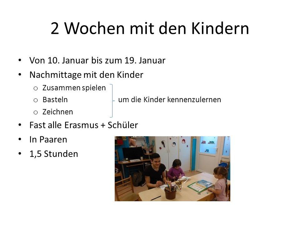 2 Wochen mit den Kindern Von 10. Januar bis zum 19.