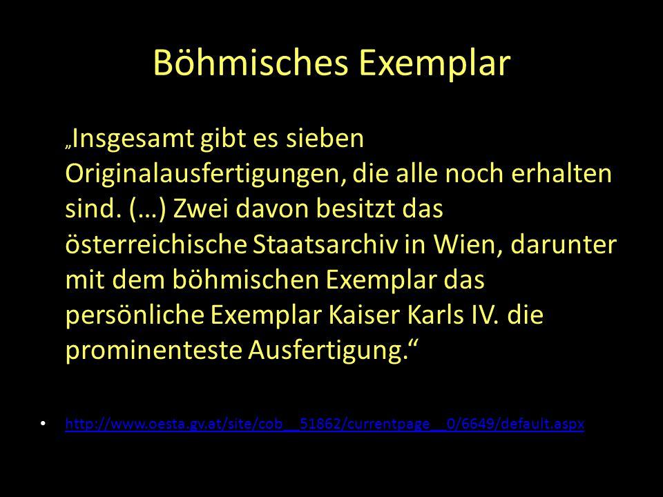 """Böhmisches Exemplar """" Insgesamt gibt es sieben Originalausfertigungen, die alle noch erhalten sind. (…) Zwei davon besitzt das österreichische Staatsa"""