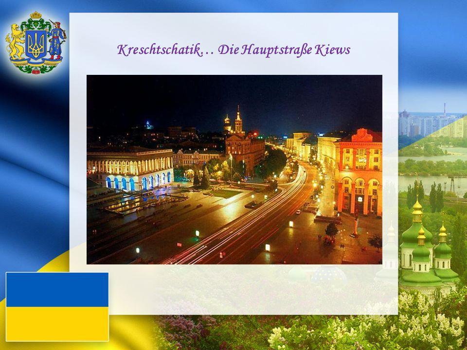 Kreschtschatik… Die Hauptstraße Kiews