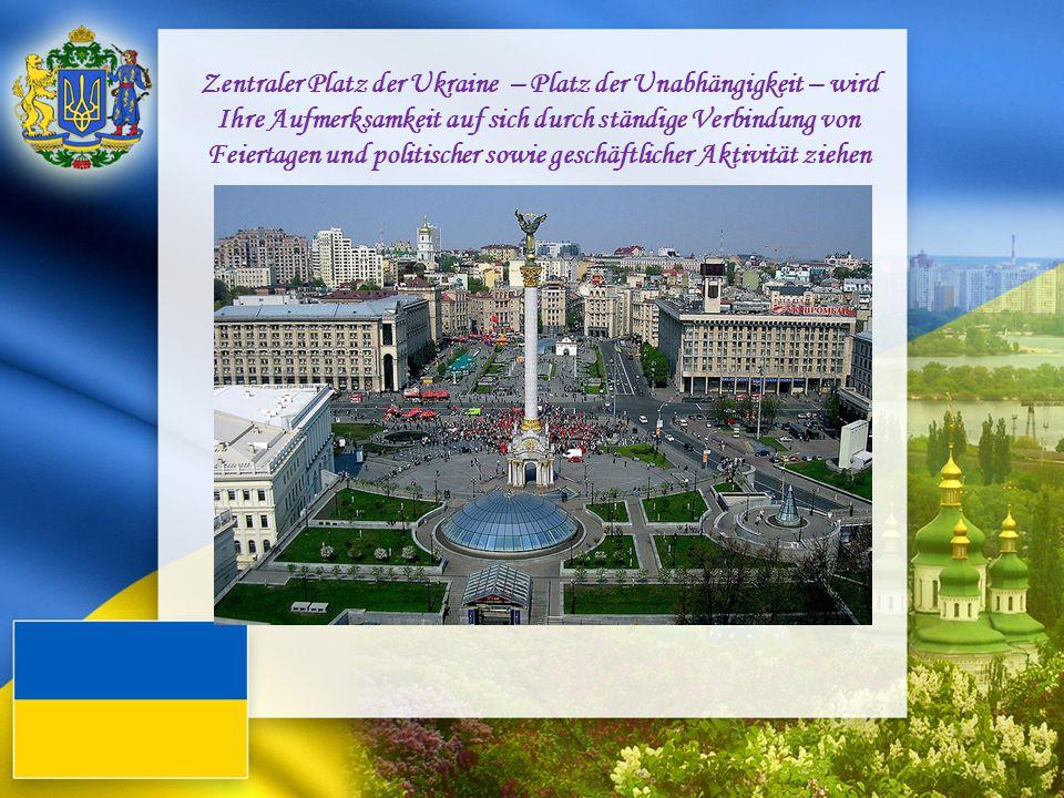 Zentraler Platz der Ukraine – Platz der Unabhängigkeit – wird Ihre Aufmerksamkeit auf sich durch ständige Verbindung von Feiertagen und politischer so