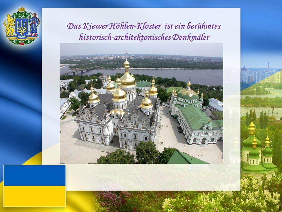 Das Kiewer Höhlen-Kloster ist ein berühmtes historisch-architektonisches Denkmäler