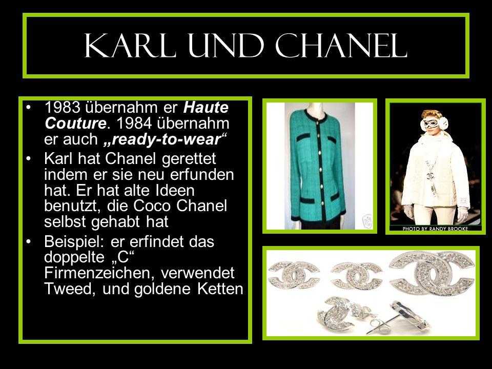 """Karl und Chanel 1983 übernahm er Haute Couture. 1984 übernahm er auch """"ready-to-wear"""" Karl hat Chanel gerettet indem er sie neu erfunden hat. Er hat a"""