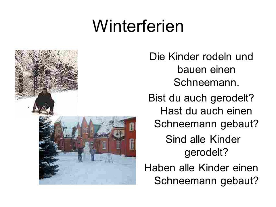Winterferien Die Kinder rodeln und bauen einen Schneemann. Bist du auch gerodelt? Hast du auch einen Schneemann gebaut? Sind alle Kinder gerodelt? Hab