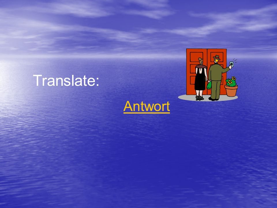 Translate: Antwort