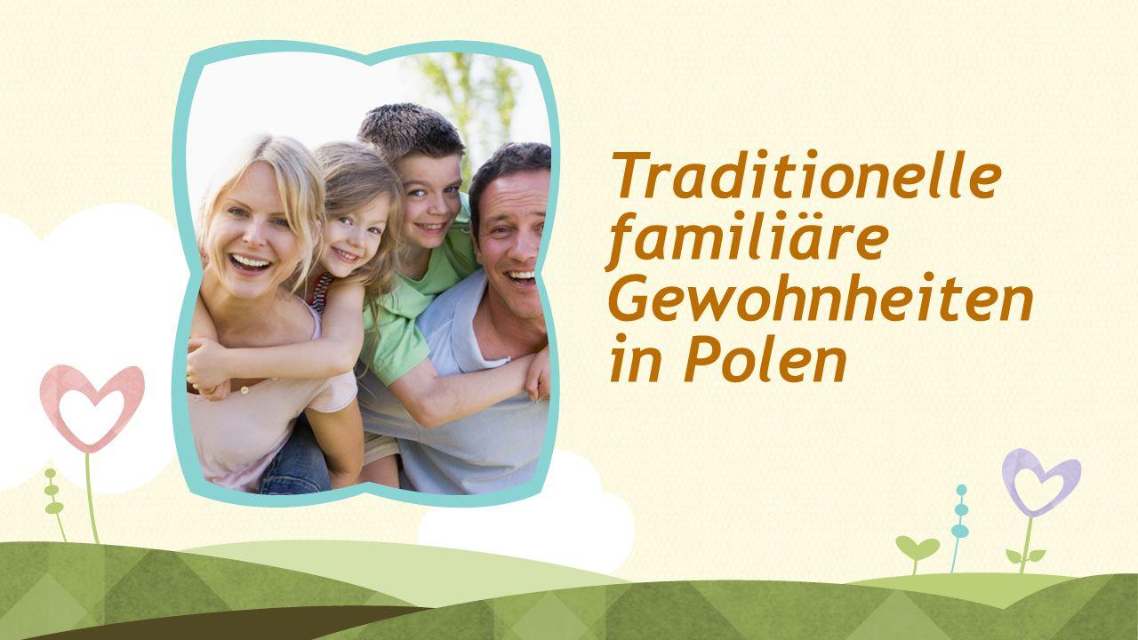 Traditionelle familiäre Gewohnheiten in Polen