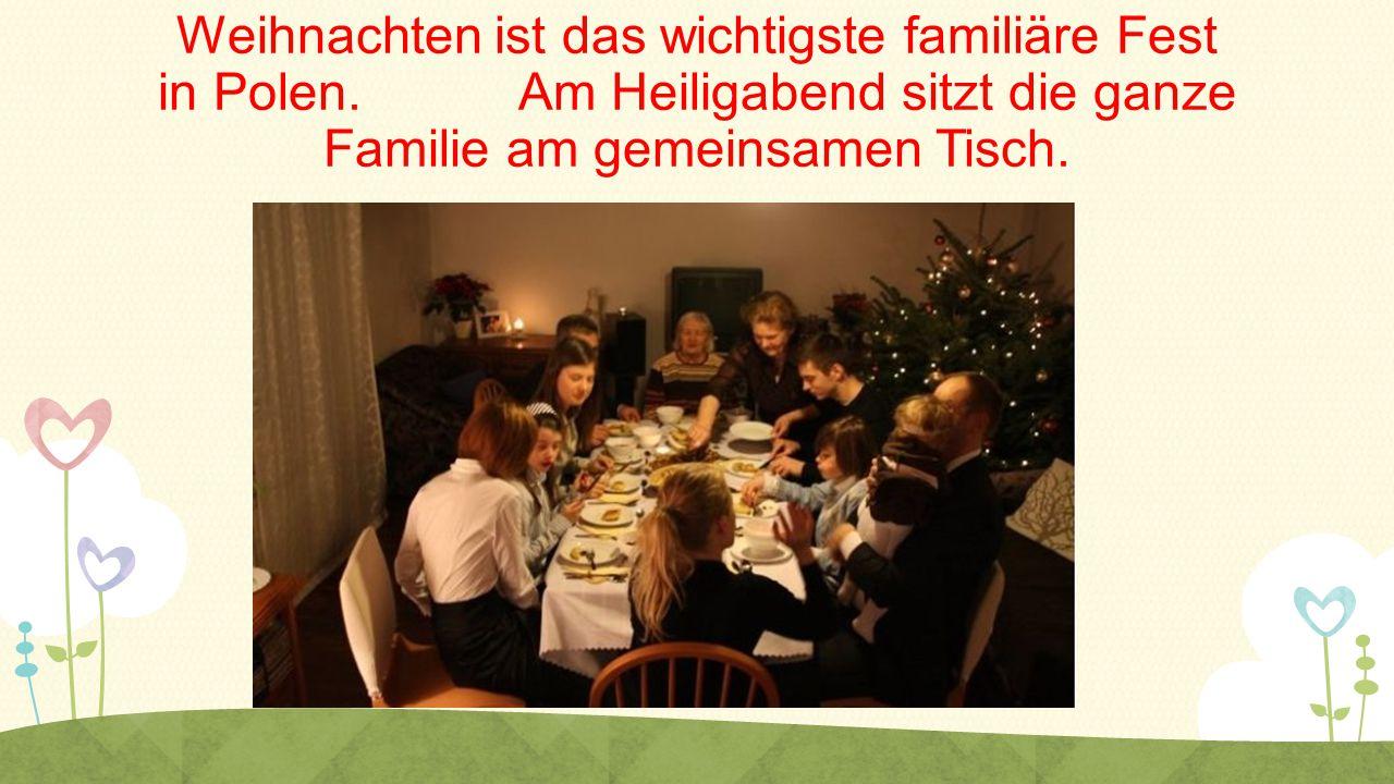 Weihnachten ist das wichtigste familiäre Fest in Polen. Am Heiligabend sitzt die ganze Familie am gemeinsamen Tisch.