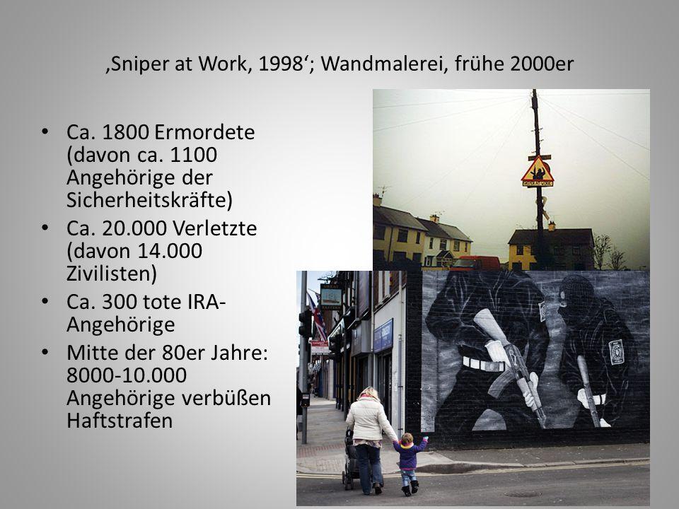 'Sniper at Work, 1998'; Wandmalerei, frühe 2000er Ca. 1800 Ermordete (davon ca. 1100 Angehörige der Sicherheitskräfte) Ca. 20.000 Verletzte (davon 14.