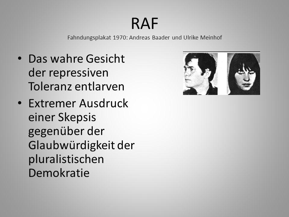 RAF Fahndungsplakat 1970: Andreas Baader und Ulrike Meinhof Das wahre Gesicht der repressiven Toleranz entlarven Extremer Ausdruck einer Skepsis gegen