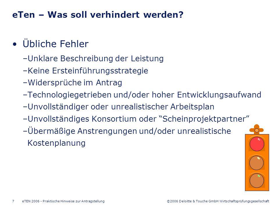 ©2006 Deloitte & Touche GmbH Wirtschaftsprüfungsgesellschaft eTEN 2006 - Praktische Hinweise zur Antragstellung7 Übliche Fehler –Unklare Beschreibung