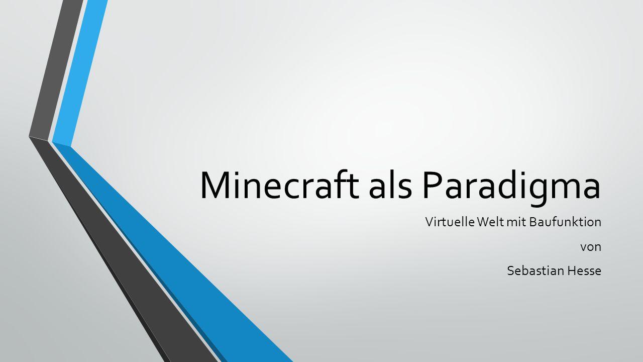 Minecraft als Paradigma Virtuelle Welt mit Baufunktion von Sebastian Hesse