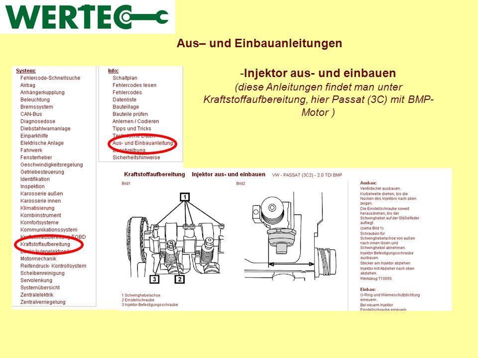 Aus– und Einbauanleitungen -Injektor aus- und einbauen (diese Anleitungen findet man unter Kraftstoffaufbereitung, hier Passat (3C) mit BMP- Motor )