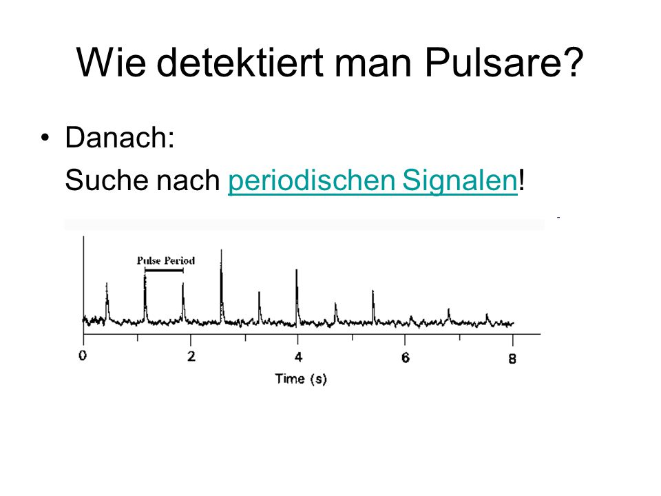 PSR 1913+16 … oder: der Hulse-Taylor-Doppelpulsar 59ms-Pulsar Charakteristisches Alter: 10 8 yr