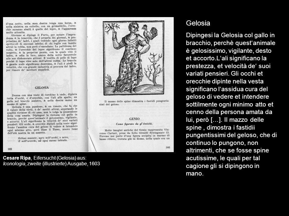 Cesare Ripa, Eifersucht (Gelosia) aus: Iconologia, zweite (illustrierte) Ausgabe, 1603 Gelosia Dipingesi la Gelosia col gallo in bracchio, perchè ques