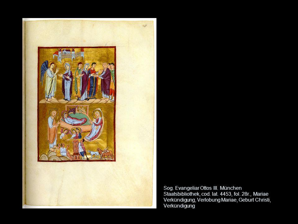 Sog. Evangeliar Ottos III. München Staatsbibliothek, cod. lat. 4453, fol. 28r., Mariae Verkündigung, Verlobung Mariae, Geburt Christi, Verkündigung