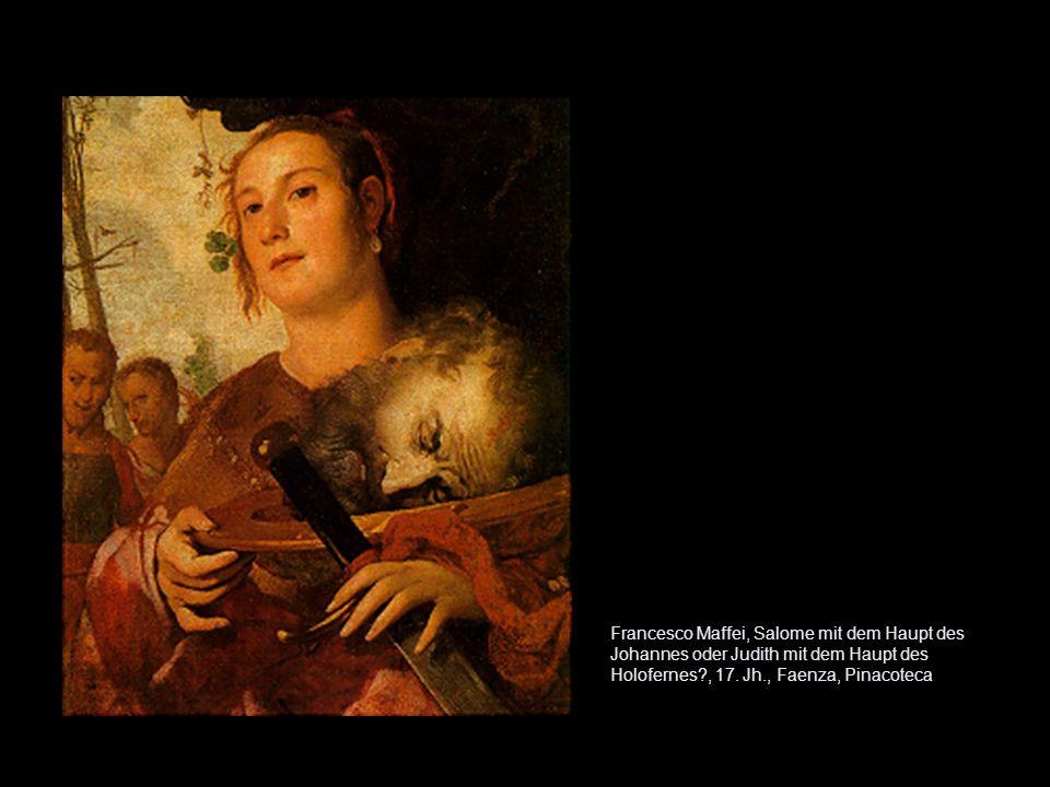 Francesco Maffei, Salome mit dem Haupt des Johannes oder Judith mit dem Haupt des Holofernes?, 17. Jh., Faenza, Pinacoteca