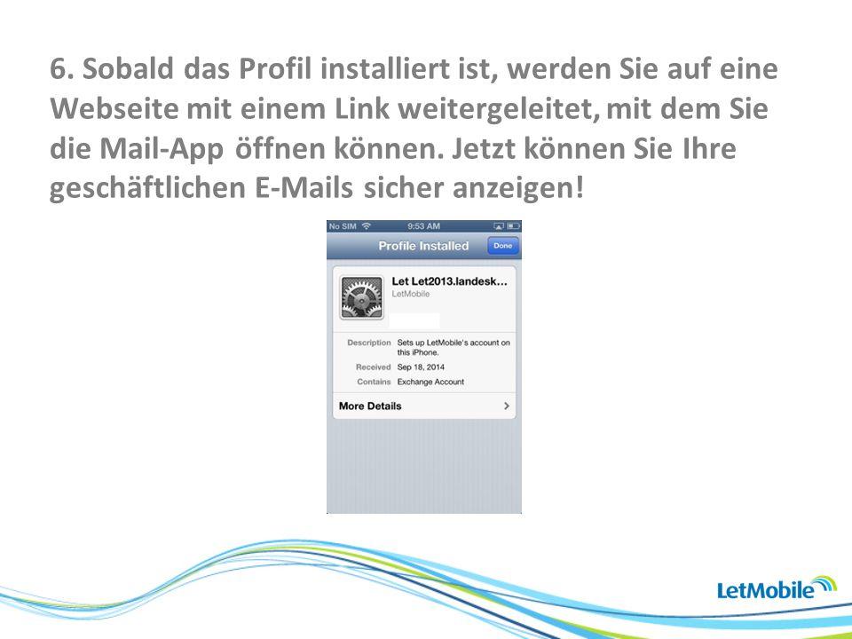 6. Sobald das Profil installiert ist, werden Sie auf eine Webseite mit einem Link weitergeleitet, mit dem Sie die Mail-App öffnen können. Jetzt können