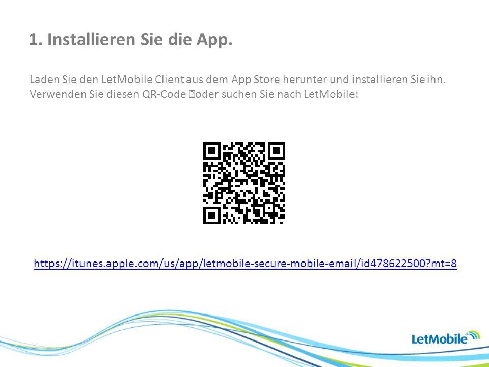 Laden Sie den LetMobile Client aus dem App Store herunter und installieren Sie ihn.