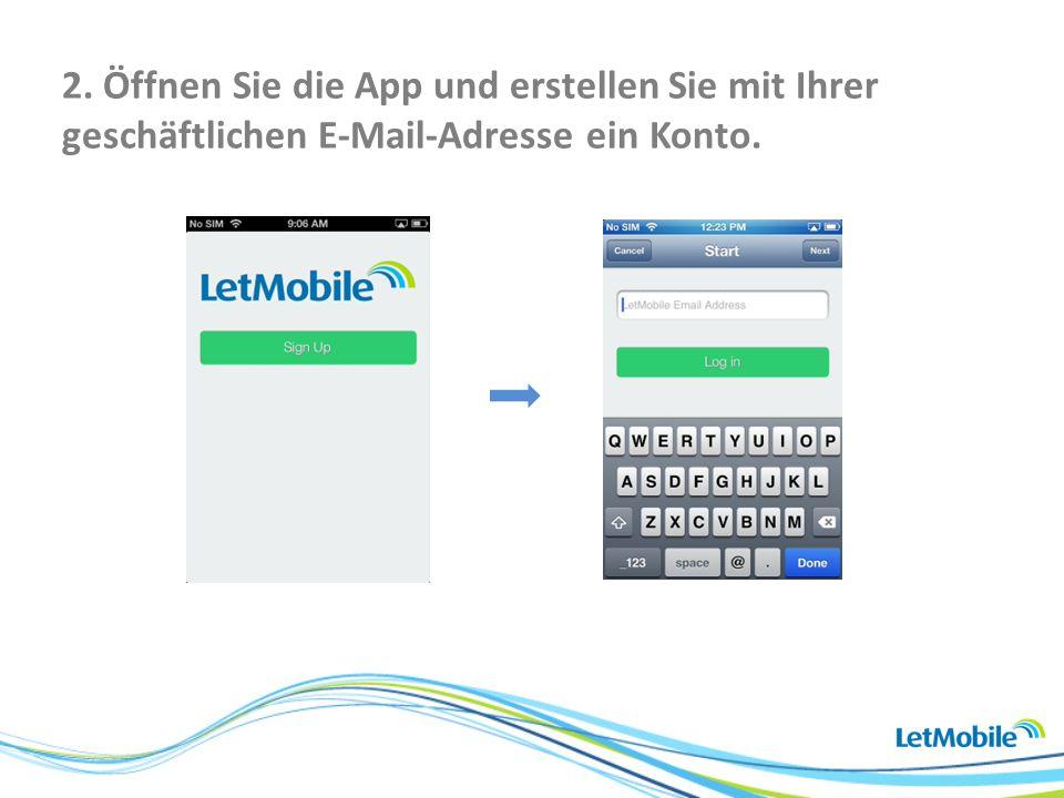 2. Öffnen Sie die App und erstellen Sie mit Ihrer geschäftlichen E-Mail-Adresse ein Konto.