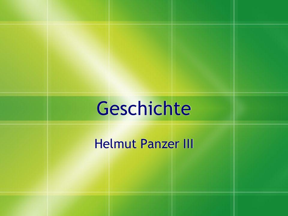 Geschichte Helmut Panzer III