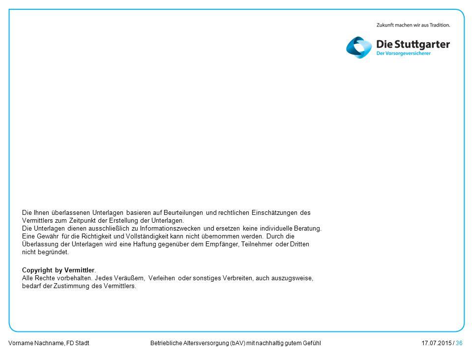 Betriebliche Altersversorgung (bAV) mit nachhaltig gutem Gefühl17.07.2015 / 36 Vorname Nachname, FD Stadt Übersicht Die Ihnen überlassenen Unterlagen