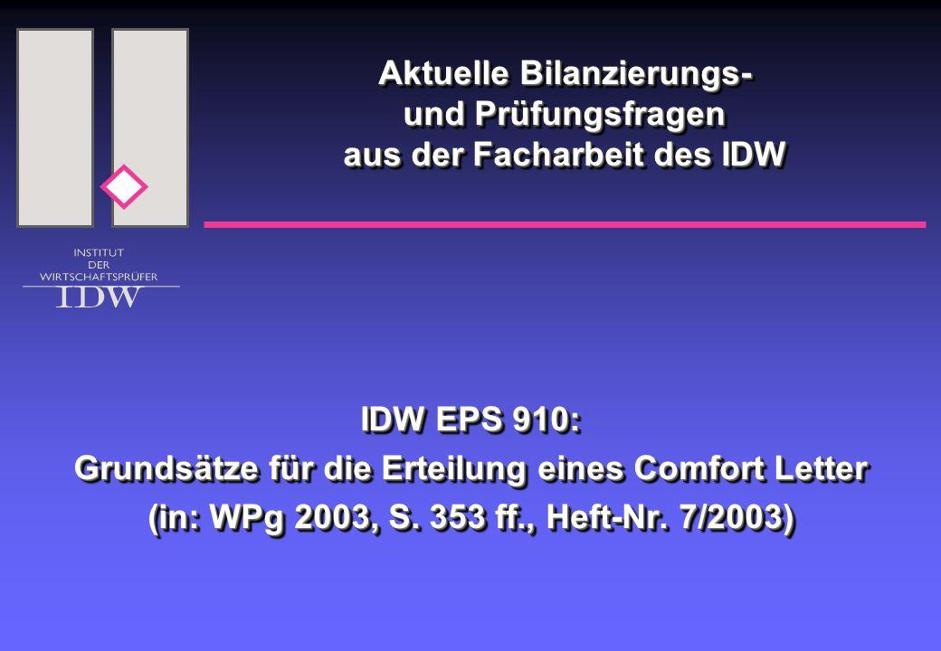 Aktuelle Bilanzierungs- und Prüfungsfragen aus der Facharbeit des IDW IDW EPS 910: Grundsätze für die Erteilung eines Comfort Letter (in: WPg 2003, S.