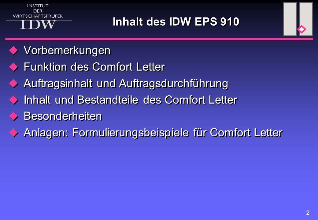 3 Vorbemerkungen  Berufsauffassung zu Erteilung, Funktion und Grenzen eines Comfort Letter im Zusammenhang mit der Platzierung von Aktien/Anleihen  Comfort Letter i.S.d.