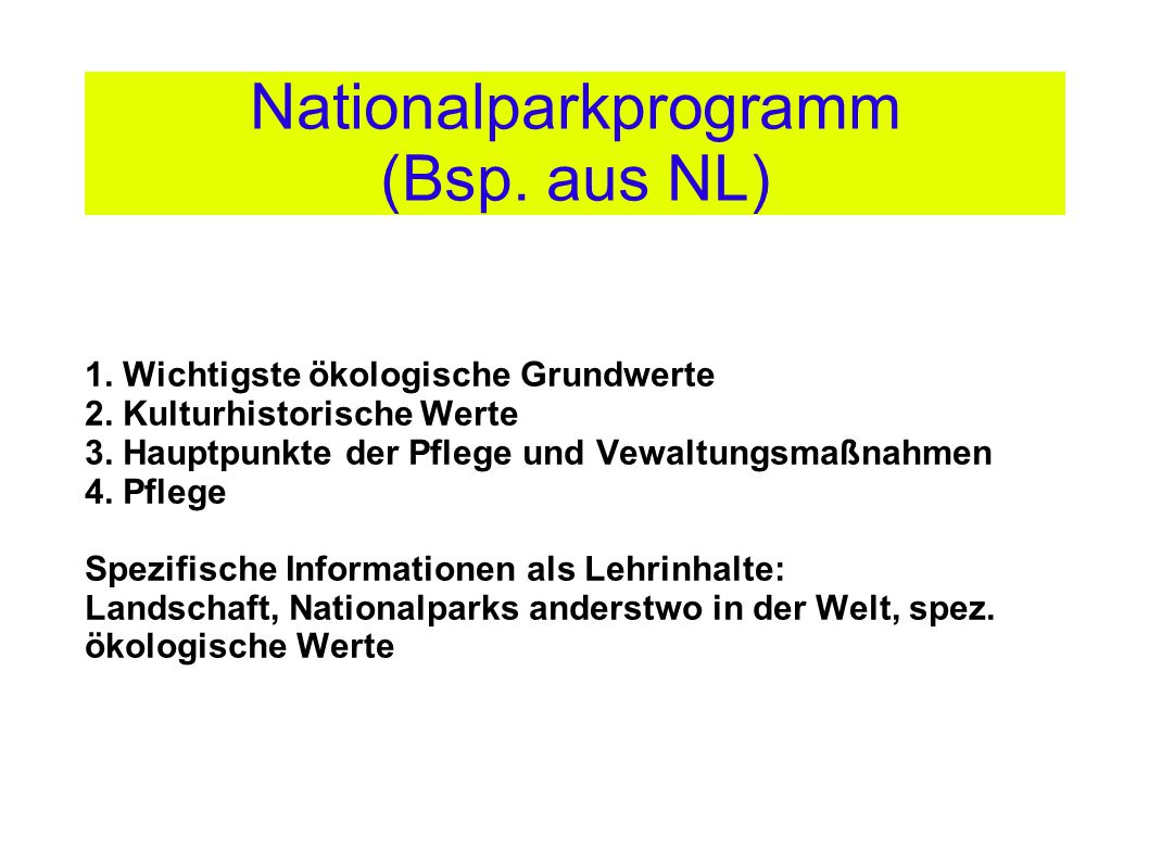 1. Wichtigste ökologische Grundwerte 2. Kulturhistorische Werte 3. Hauptpunkte der Pflege und Vewaltungsmaßnahmen 4. Pflege Spezifische Informationen