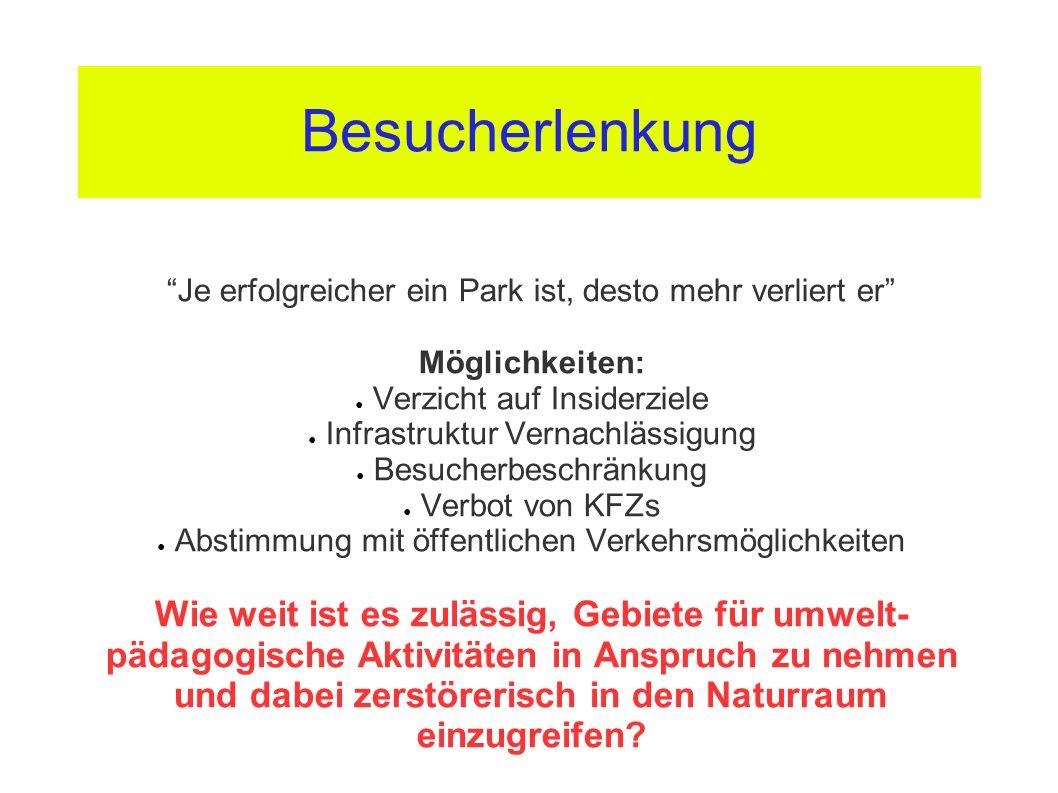"""Besucherlenkung """"Je erfolgreicher ein Park ist, desto mehr verliert er"""" Möglichkeiten: ● Verzicht auf Insiderziele ● Infrastruktur Vernachlässigung ●"""