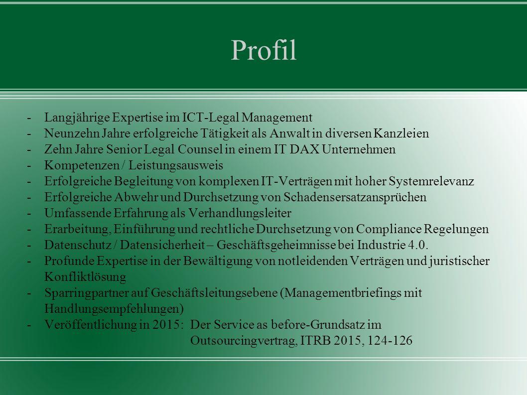 Profil -Langjährige Expertise im ICT-Legal Management -Neunzehn Jahre erfolgreiche Tätigkeit als Anwalt in diversen Kanzleien -Zehn Jahre Senior Legal