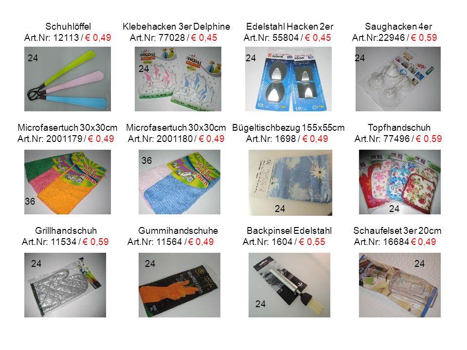 Schuhlöffel Klebehacken 3er Delphine Edelstahl Hacken 2er Saughacken 4er Art.Nr: 12113 / € 0,49 Art.Nr: 77028 / € 0,45 Art.Nr: 55804 / € 0,45 Art.Nr:2