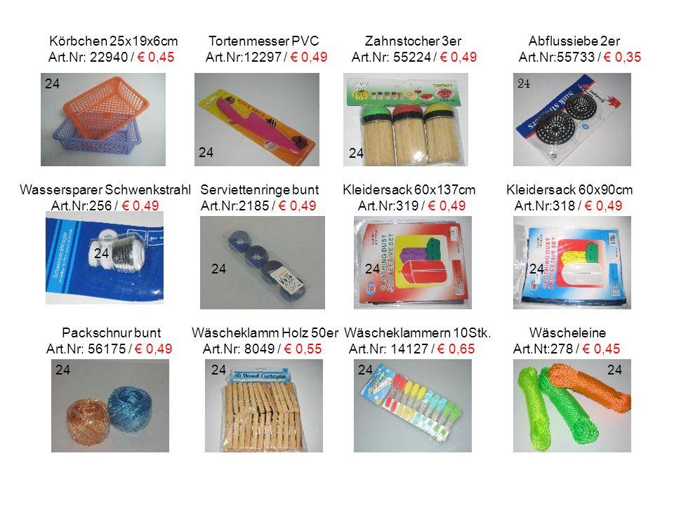 Körbchen 25x19x6cm Tortenmesser PVC Zahnstocher 3er Abflussiebe 2er Art.Nr: 22940 / € 0,45 Art.Nr:12297 / € 0,49 Art.Nr: 55224 / € 0,49 Art.Nr:55733 /