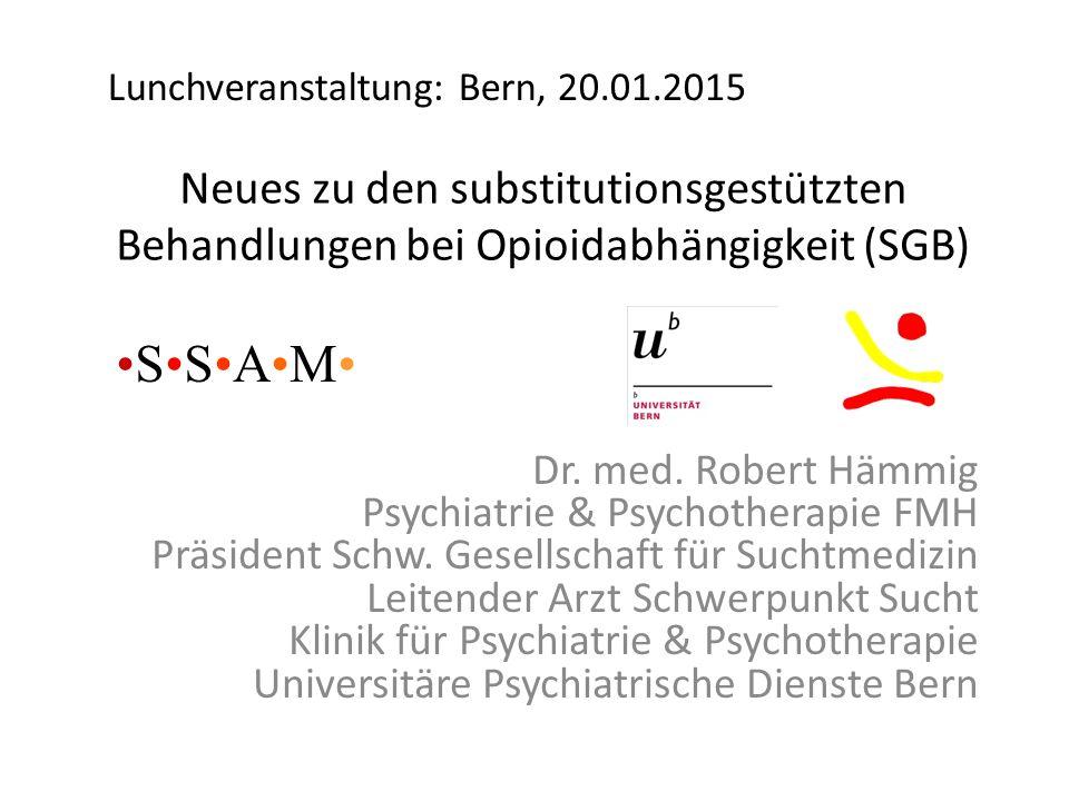 Neues zu den substitutionsgestützten Behandlungen bei Opioidabhängigkeit (SGB) Dr.