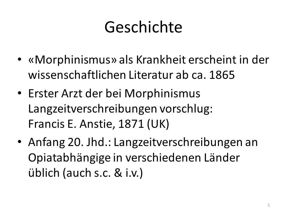 Geschichte «Morphinismus» als Krankheit erscheint in der wissenschaftlichen Literatur ab ca.