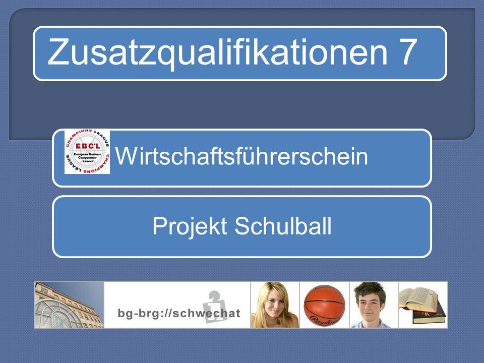 Zusatzqualifikationen 7 Wirtschaftsführerschein Projekt Schulball