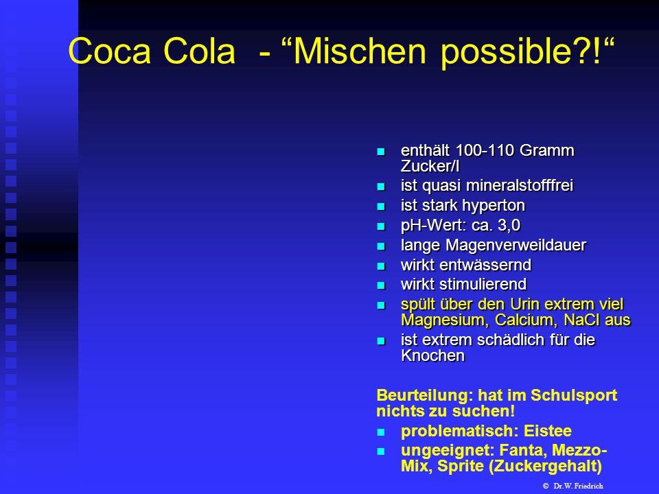 """Coca Cola - """"Mischen possible?!"""" enthält 100-110 Gramm Zucker/l ist quasi mineralstofffrei ist stark hyperton pH-Wert: ca. 3,0 lange Magenverweildauer"""