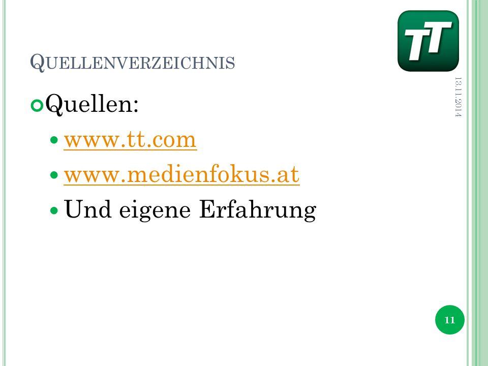 Q UELLENVERZEICHNIS Quellen: www.tt.com www.medienfokus.at Und eigene Erfahrung 13.11.2014 11