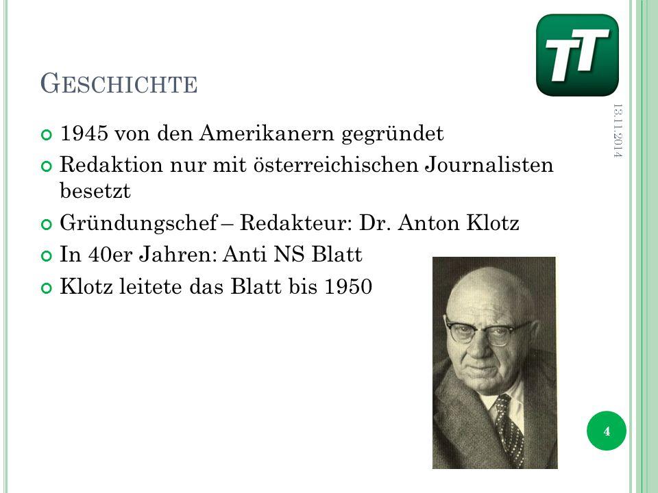 G ESCHICHTE 1945 von den Amerikanern gegründet Redaktion nur mit österreichischen Journalisten besetzt Gründungschef – Redakteur: Dr.